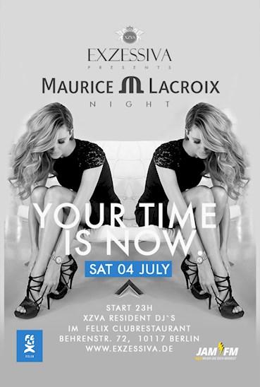 Felix Club 04.07.2015 Exzessiva presents Maurice Lacroix - Free Entry & Drinks bis 0 Uhr für alle Damen mit Anmeldung