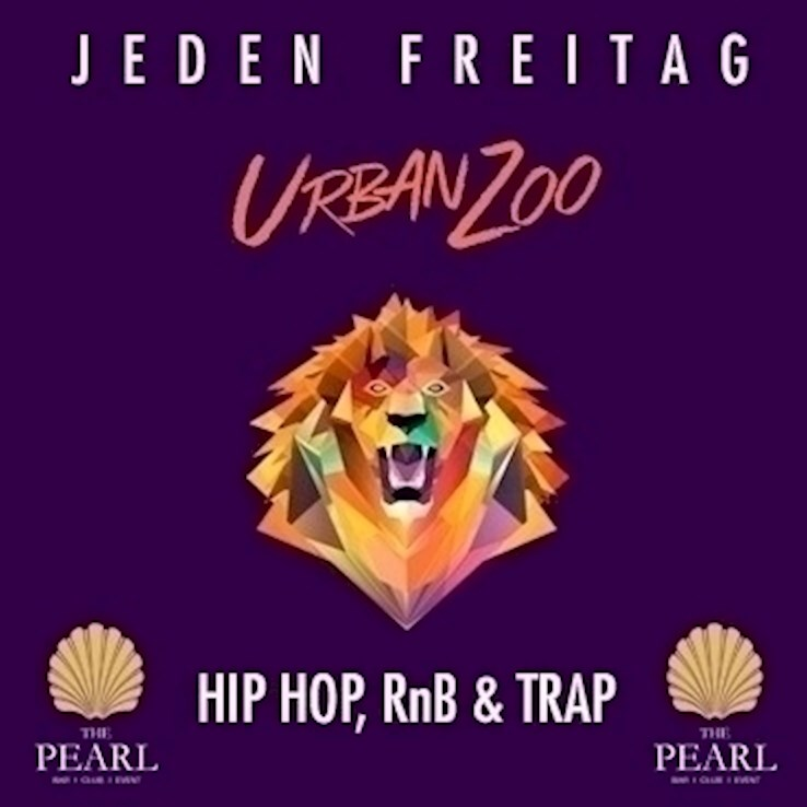 The Pearl 20.10.2017 Urban Zoo - nur Freitags Berlins wildest Hip Hop