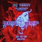 Bricks Berlin Drip Drip By Dj Yeezy
