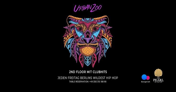 The Pearl 21.02.2020 Urban Zoo - nur Freitags Berlins wildest Hip Hop