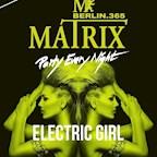 Matrix Berlin Electric Girl: freier Eintritt für Ladies bis 0 Uhr