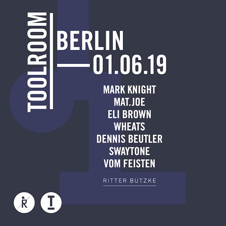 Ritter Butzke 01.06.2019 Toolroom Berlin 2019 w/ Mark Knight, Mat.Joe, Eli Brown