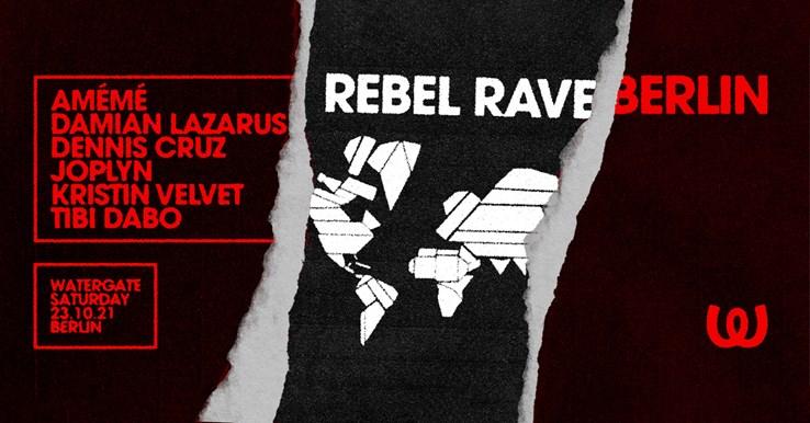 Watergate 23.10.2021 Rebel Rave: Damian Lazarus, Dennis Cruz, Amémé, Tibi Dabo