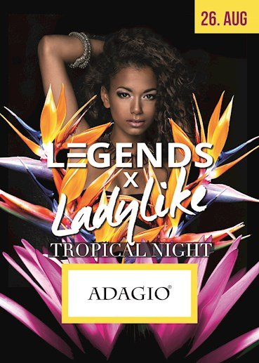 Adagio 26.08.2016 Ladylike! Tropical Night (we know what girls want)