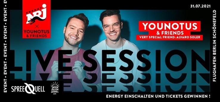 Berlin 30.07.2021 Die ENERGY Live Session mit YOUNOTUS & Friends in Berlin