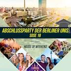House of Weekend Berlin Die Abschlussparty der Berliner Unis SoSe 18