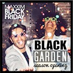 Maxxim Berlin Black Friday - Black Garden Opening