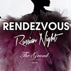 The Grand Berlin Rendezvous - Russian Night