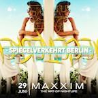 Maxxim Berlin Spiegelverkehrt