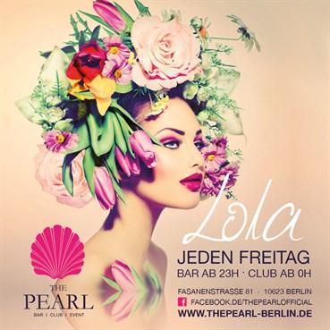 The Pearl 24.10.2014 LOLA - Sei dabei, wenn die spektakulärste Party Berlins entsteht!