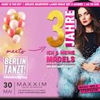 Maxxim Berlin 3 Jahre Ich & Meine Mädels #Bday
