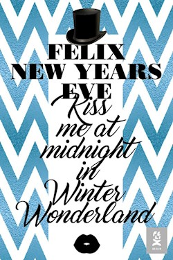 Felix Berlin FELIX - New Year's Eve