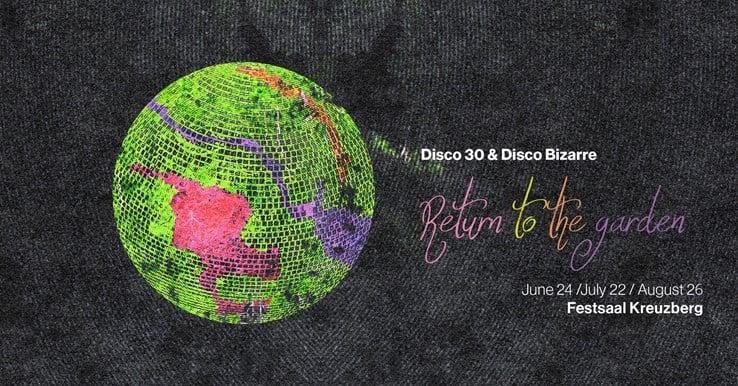 Festsaal Kreuzberg 24.06.2021 Biergarten Sessions - Disco Bizarre & Disco 30 present: Return to the garden