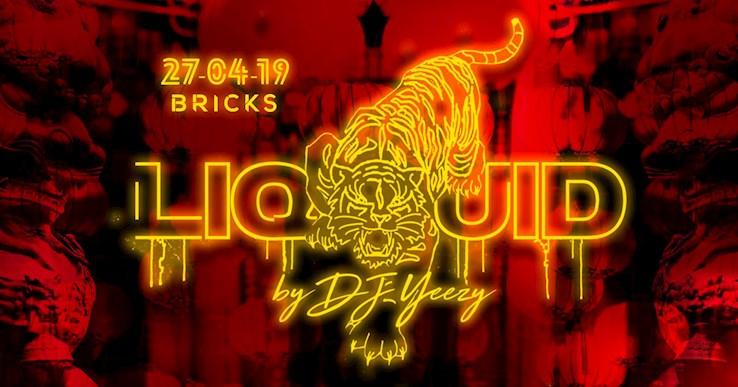 Bricks 27.04.2019 Liquid by Dj Yeezy