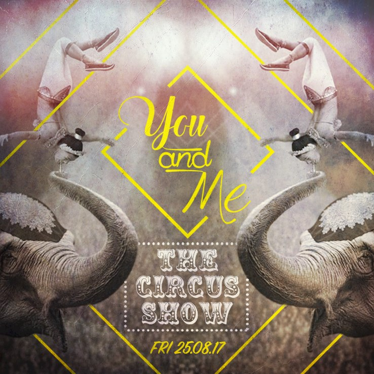 Bricks 25.08.2017 You & Me presents The Circus Show