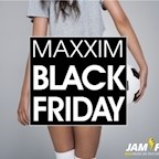 Maxxim Berlin Maxxim Black Friday by Jam Fm 93,6