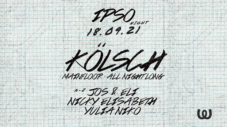 Watergate 18.09.2021 IPSO: Kölsch all night long