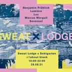 about blank Berlin Sweat Lodge x Sektgarten: Benjamin Fröhlich, Lumière, Lux, Marcus Worgull, Sevensol