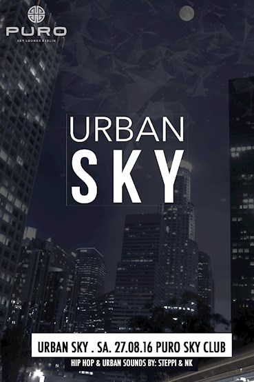 Puro 27.08.2016 Urban Sky at Puro Rooftop - Hip Hop, RnB & Futture Sounds  by NK & DJ Steppi