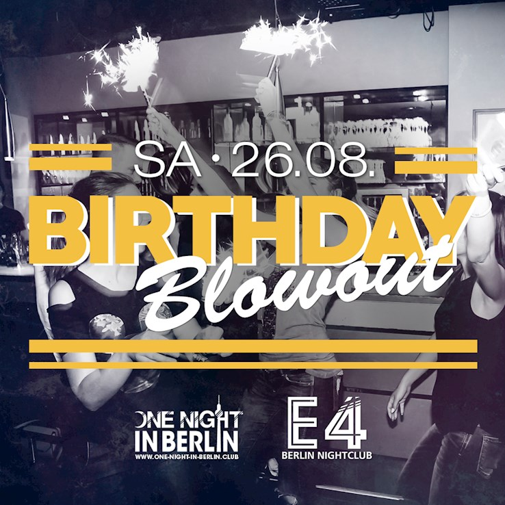 E4 26.08.2017 One Night in Berlin / The Big Birthday Blowout