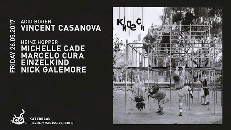 Kater Blau 26.05.2017 Kindisch w Einzelkind / Michelle Cade / Marcelo Cura / Nick Galemore / Vincent Casanova