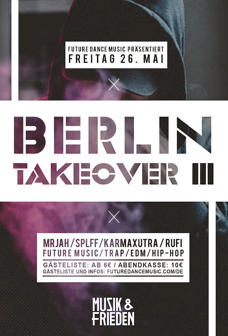 Musik & Frieden 26.05.2017 Futuredancemusic.com presents Berlin Takeover III
