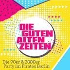Pirates Berlin Die Guten Alten Zeiten - 90er & 2000er Party