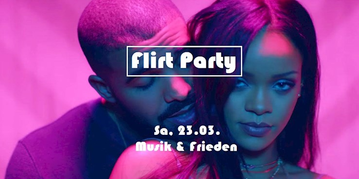 Musik & Frieden 23.03.2019 Flirt Party │ Hip Hop & RnB + 80s, 90s & Charts on 2 Floors
