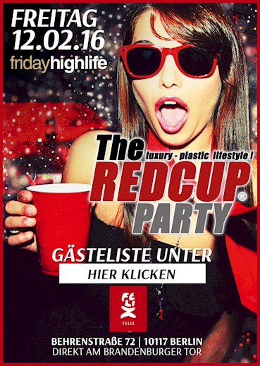 Felix Club 12.02.2016 Friday Highlife presents: The Red Cup Party - Feiern mit roten Bechern!
