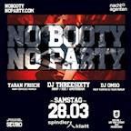 Spindler & Klatt Berlin No Booty No Party - Hip Hop, Dancehall & Afrobeats