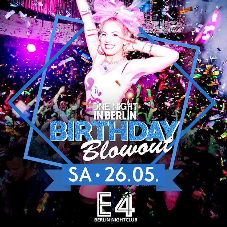 E4 26.05.2018 One Night in Berlin / The Big Birthday Blowout