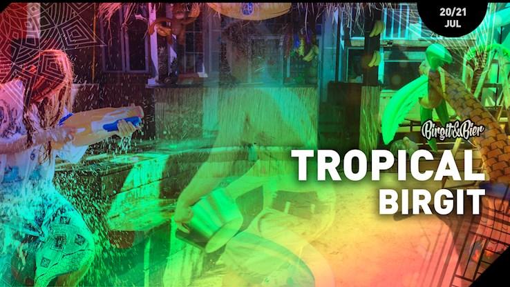 Birgit & Bier 20.07.2018 Tropical Birgit