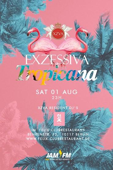 Felix Club 01.08.2015 Exzessiva Club Tropicana - Free Entry & Drinks bis 0 Uhr für alle Damen mit Anmeldung