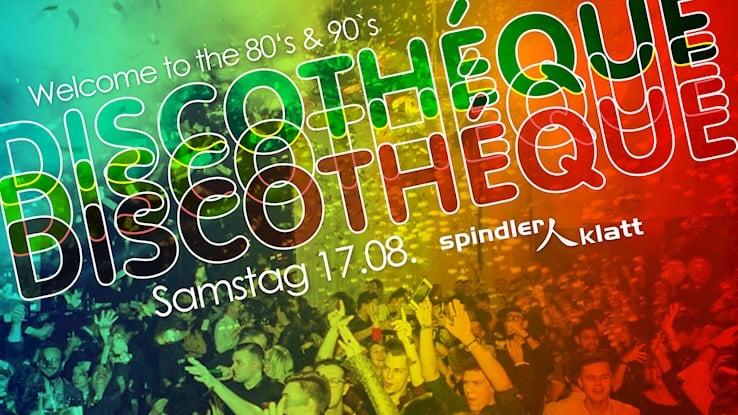 Spindler & Klatt 17.08.2019 Discothéque - Welcome to the 80`s & 90`s