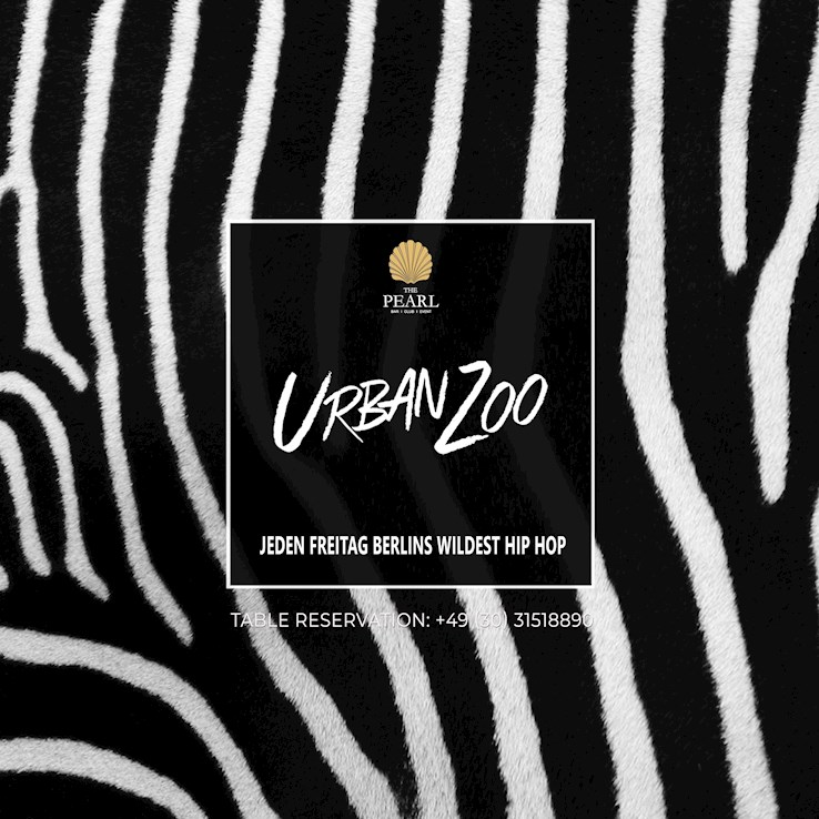 The Pearl 31.05.2019 Urban Zoo - nur Freitags Berlins wildest Hip Hop