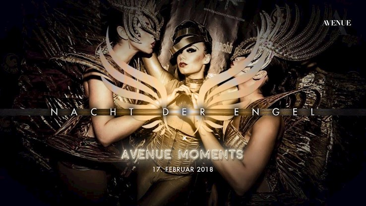 Avenue 17.02.2018 Avenue Moments x Nacht der Engel