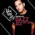 Bricks Berlin You & Me loves Ibiza w/ Dazz (Nikki Beach)
