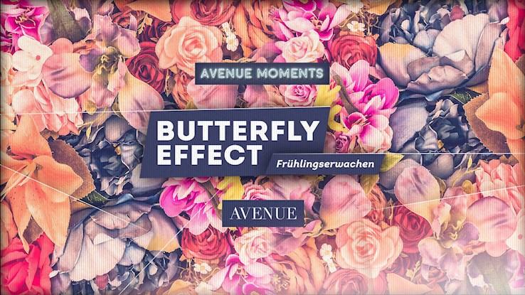 Avenue 24.03.2018 Avenue Moments x Butterfly Effect Frühlingserwachen