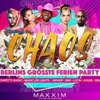 Maxxim Berlin #Chaos   Berlins Grösste 16+ Ferien Party!