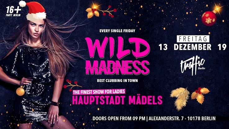 Traffic 13.12.2019 Wild Madness | Hauptstadt Mädels