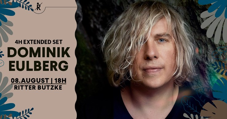 Ritter Butzke 08.08.2021 Dominik Eulberg (4h extended Set) @ Kulturgarten