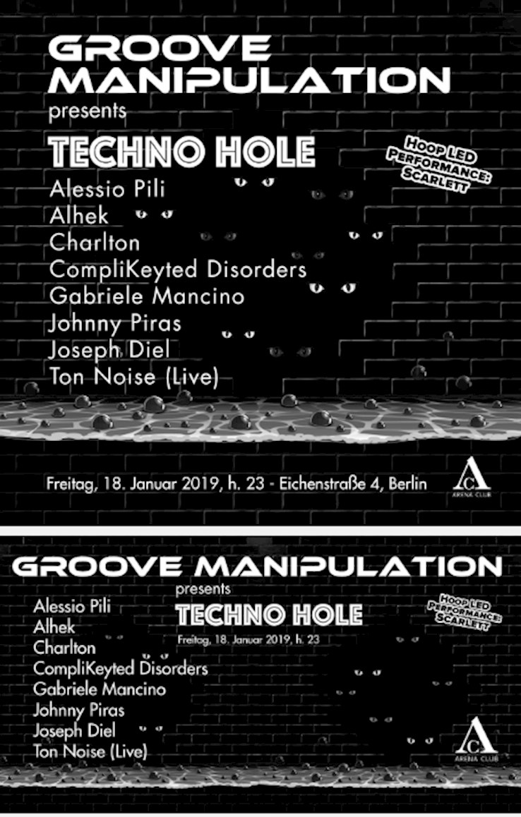 Arena Club 18.01.2019 Groove Manipulation presents Techno Hole with Charlton, Alhek, Complikeyted Disorders & More