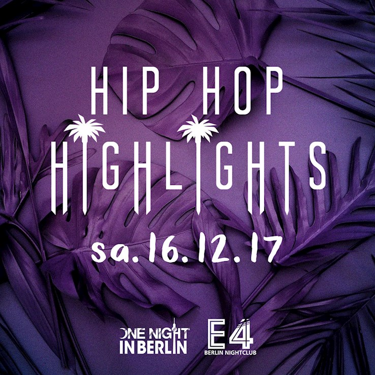 E4 16.12.2017 One Night In Berlin / The Last Hip Hop Highlights