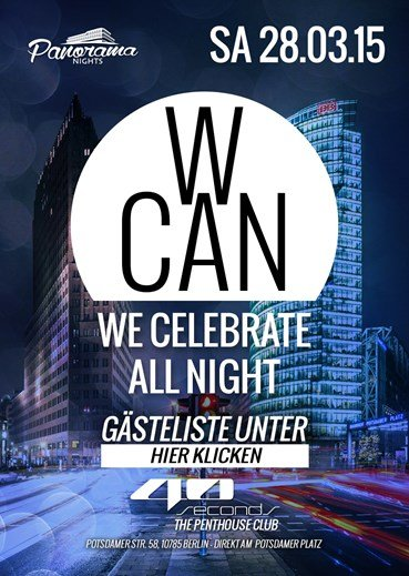 40seconds 28.03.2015 Panorama Nights presents  W-Can | We Celebrate All Night