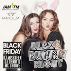 Maxxim Berlin Black Bunny Night: Maxxim Black Friday by Jam Fm 93,6