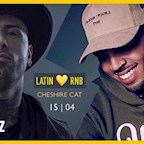 Cheshire Cat Berlin RnB Songz pres. Latin x RnB