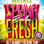 Matrix Berlin Spring Fresh Berlin Festival – 3 Nächte Sonne, Strand, Superpartys Tag 1