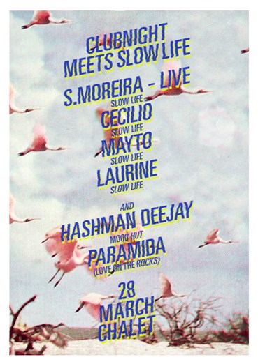 Chalet 28.03.2015 Clubnight with Slow Life Showcase & Hashman Deejay