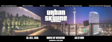 House of Weekend 10.12.2016 Urban Skyline - Hip Hop with a view
