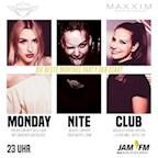 Maxxim Berlin Monday Nite Club by Jam Fm 93,6